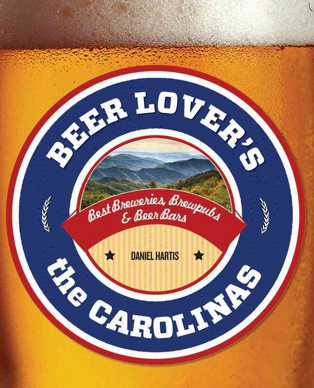 Beer Lover's the Carolinas By Hartis, Daniel Anthony